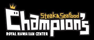Champion's Steak & Seafood - The Best Steak & Seafood in Waikiki!